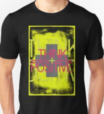 Think Positive Inspirational  Unisex T-Shirt