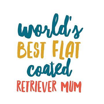 Best flat coated mum by CharlyB