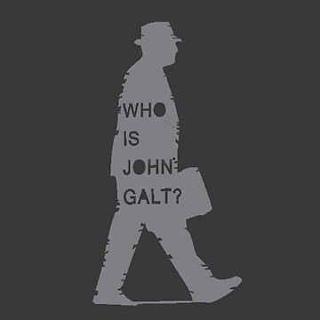 Who is John galt? - atlas shrugged  by joshuanaaa