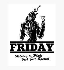 Friday Means Fish Special! Photographic Print