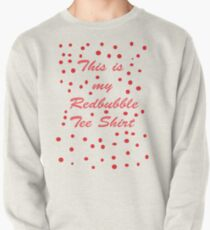 My Redbubble Tee Pullover