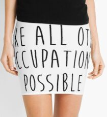Teachers make all other occupations possible 2 Mini Skirt