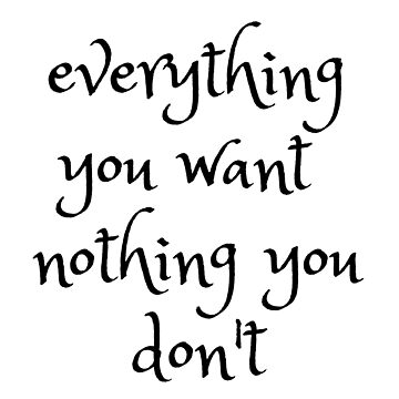 everything you want nothing you don't by amonmalik1994