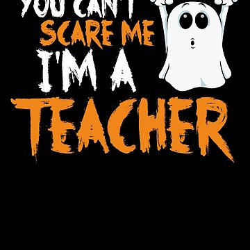 You Can't Scare Me I'm A Teacher by medleys