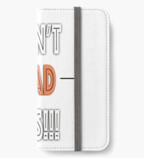 Readable But Don't IT! iPhone Wallet/Case/Skin