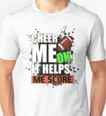 Cheer Me On, It Helps Me Score Football Unisex T-Shirt