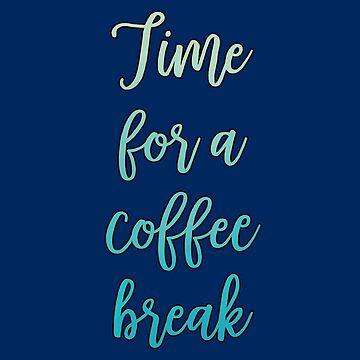 funny coffee break anti drug by untagged-shop
