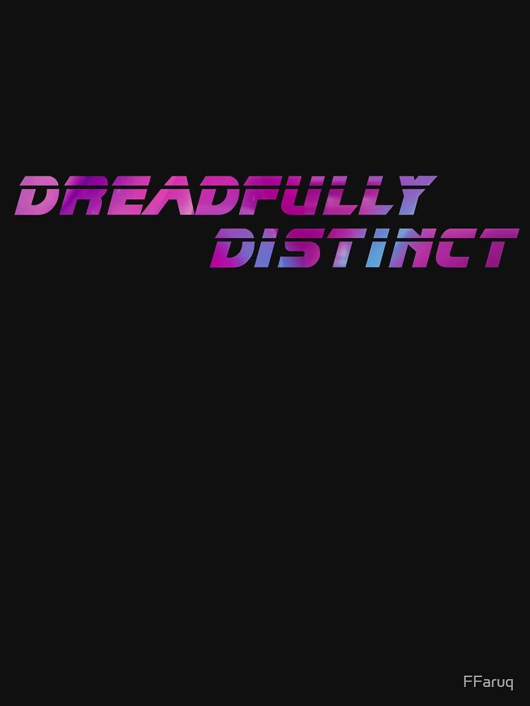 DREADFULLY DISTINCT (from Blade Runner 2049) Scifi T-Shirt Geek Apparel by FFaruq