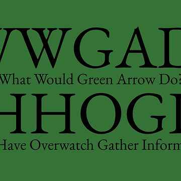 WWGAD? (What Would Green Arrow Do?) by FangirlFuel