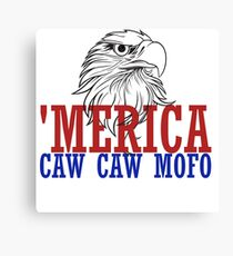 CAW CAW mofo 4th of july Canvas Print