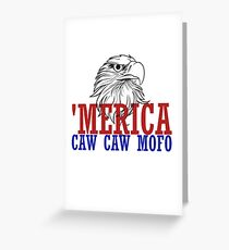 CAW CAW mofo 4th of july Greeting Card