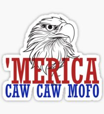 CAW CAW mofo 4th of july Sticker