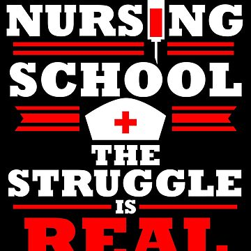 Funny Nursing School Struggle is Real Clinicals Gift by kh123856