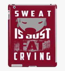 Sweat Is Just Fat Crying Art | Cute Gym Training Art Gift iPad Case/Skin