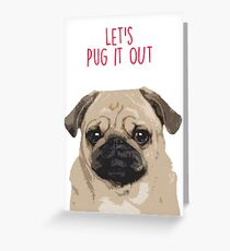Let's pug it out Greeting Card