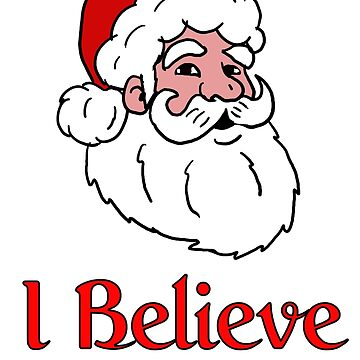 I Believe santa  by Rajee