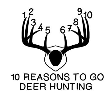 10  REASONS TO GO DEER HUNTING by CalliopeSt