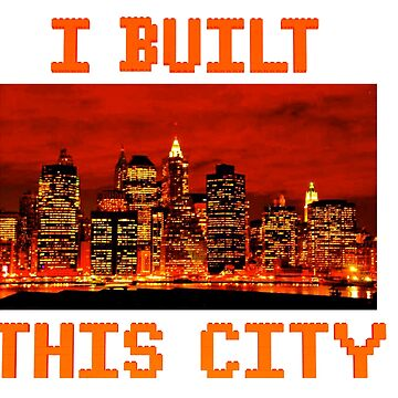 I Built This City by bxbrix