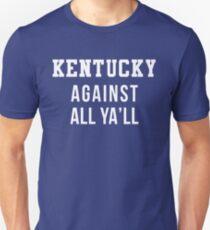 Kentucky Against  Unisex T-Shirt