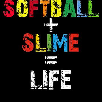 Softball Slime life, Softball Player Gift, Slime Queen, Slime Birthday Gift by Designs4Less