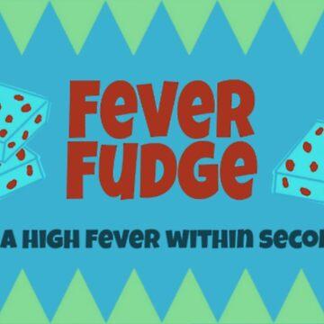 Fever Fudge by Laneyrustin