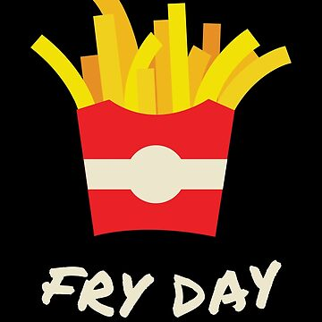 Fry Day by bubbliciousart