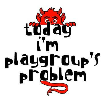 Playgroup's Problem by loganferret