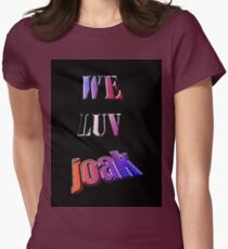 We Luv Joak Women's Fitted T-Shirt