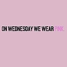 On wednesday we wear pink - Mean Girls by Hilaarya