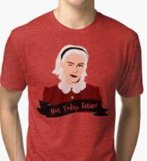a8d78bdb1 Not Today Satan Tri-blend T-Shirt