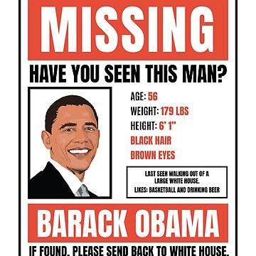 Obama Missing Poster - Miss Me Yet? Gifts by everydayjane