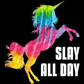 Slay All Day - Inspirational Unicorn by SQWEAR