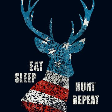 Eat Sleep Hunt Repeat - Hunting Gift by STYLESYNDIKAT
