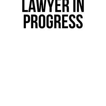 Lawyer In Progress by dealzillas