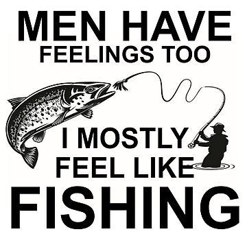 I FEEL LIKE FISHING by CalliopeSt
