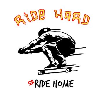 Skateboard - Ride Hard  by ArtiosApparels