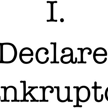I. Declare. Bankruptcy! by ctala784