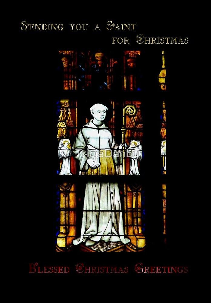 A Saint For Xmas (Card) by TriciaDanby