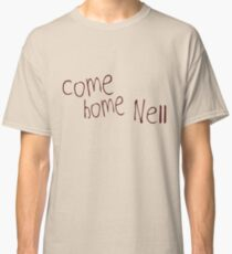Come Home Nell - The Haunting of hill house Classic T-Shirt