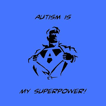 Autism is My Superpower by OddFiction
