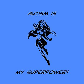 Autism is My Superpower - girl by OddFiction