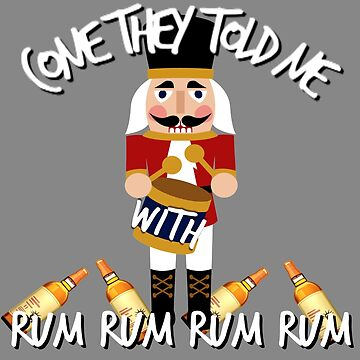 Nutcracker, Come They Told Me With Rum Rum Rum Rum, Christmas Holiday by LouisianaLady