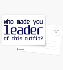 Who made you leader of this outfit? Postcards