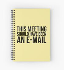 Cuaderno de espiral Esta reunión debería haber sido un correo electrónico.