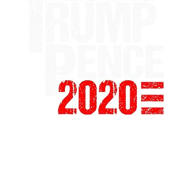 Trump Pence 2020 Presidential Campaign by rtaylor111