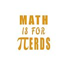 Math is for nerds by jhussar