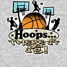 Hoops There It Is Street Ball by MudgeStudios