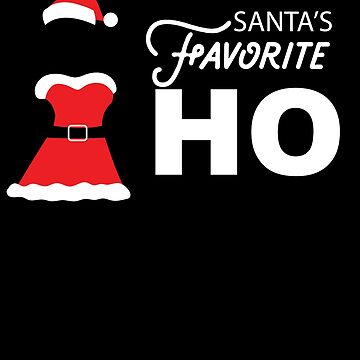 Santa's Favorite Ho by customshirtgirl
