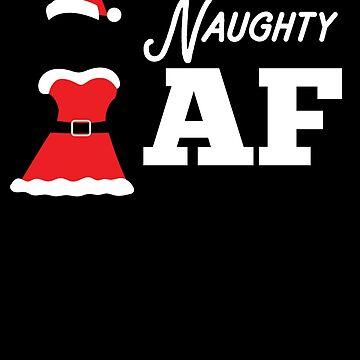 Naughty AF by customshirtgirl