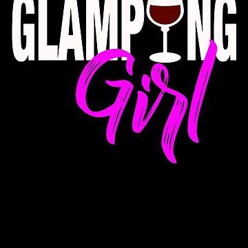 Glamping Girl Wine Glass by customshirtgirl